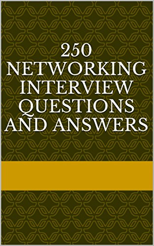 250 Networking Interview Questions and Answers 1st Edition Pdf Free Download
