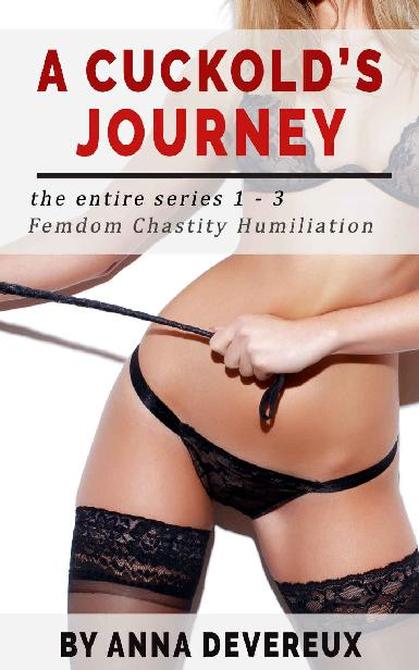 A Cuckold's Journey: The Entire Series 1-3: Femdom Chastity Humiliation 1st Edition Pdf Free Download
