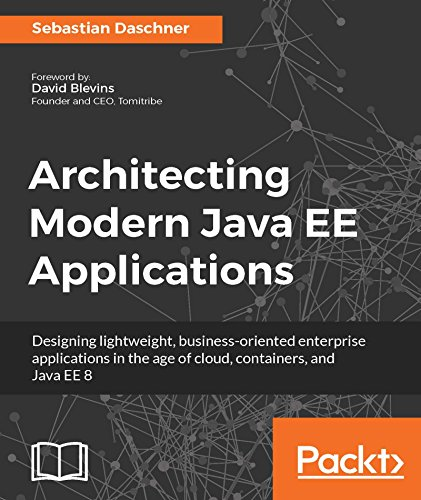 Architecting Modern Java EE Applications 1st Edition Pdf Free Download