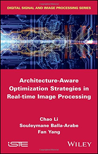 Architecture-Aware Optimization Strategies in Real-time Image Processing 1st Edition Pdf Free Download