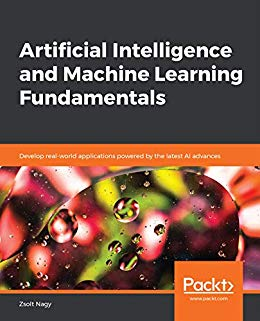 Artificial Intelligence and Machine Learning Fundamentals 1st Edition Pdf Free Download