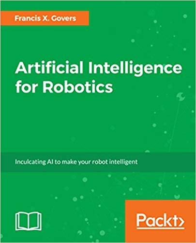 Artificial Intelligence for Robotics 1st Edition Pdf Free Download