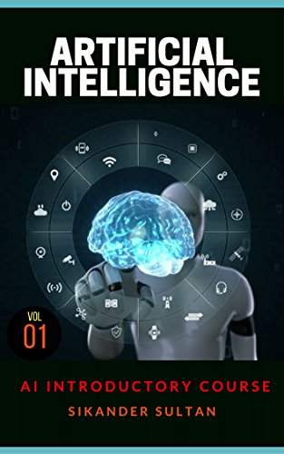 Artificial Intelligence: VOLUME I 1st Edition Pdf Free Download