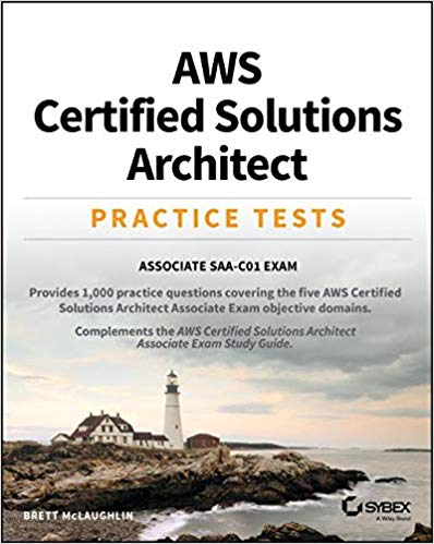 AWS Certified Solutions Architect Practice Tests: Associate SAA-C01 Exam 1st Edition Pdf Free Download