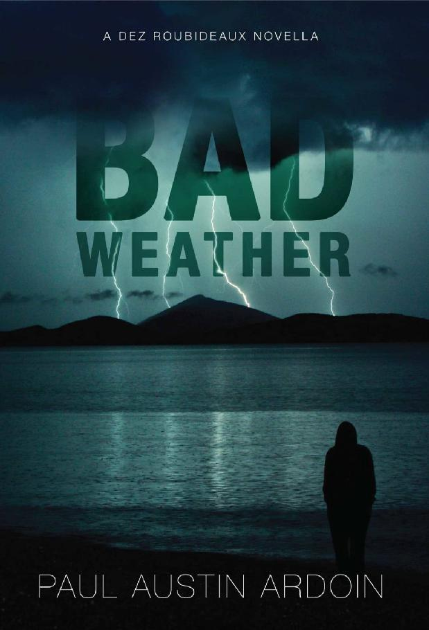 Bad Weather: A Dez Roubideaux Novella 1st Edition Pdf Free Download