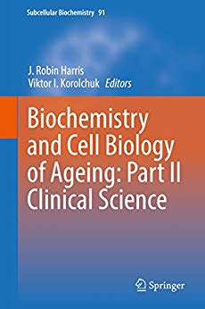Biochemistry and Cell Biology of Ageing: Part II Clinical Science 1st Edition Pdf Free Download