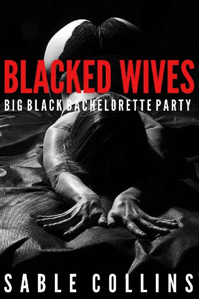 Blacked Wives: Big Black Bachelorette Party (An Interracial Forced Submission) 1st Edition Pdf Free Download