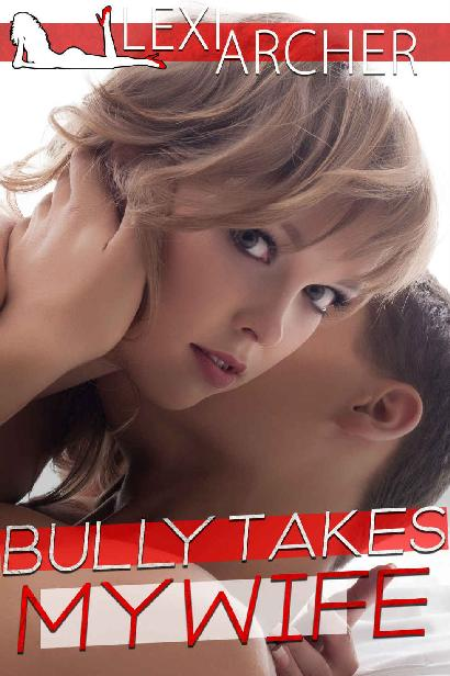 Bully Takes My Wife: A Hotwife Fantasy 1st Edition Pdf Free Download