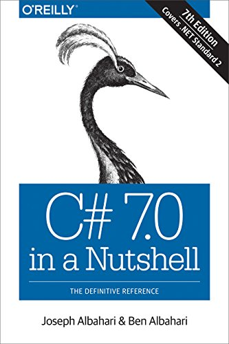C# 7.0 in a Nutshell: The Definitive Reference 1st Edition Pdf Free Download