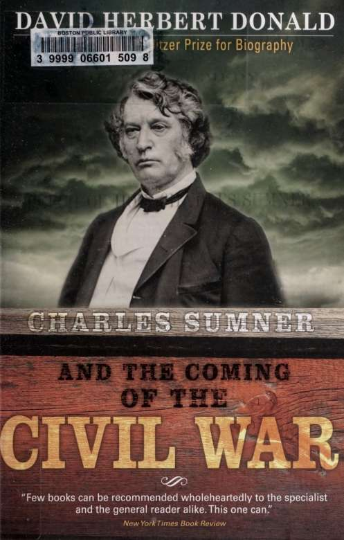 Charles Sumner and the coming of the Civil War 1st Edition Pdf Free Download