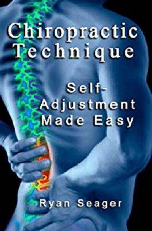 Chiropractic Technique: Self Adjustment Made Easy 1st Edition Pdf Free Download