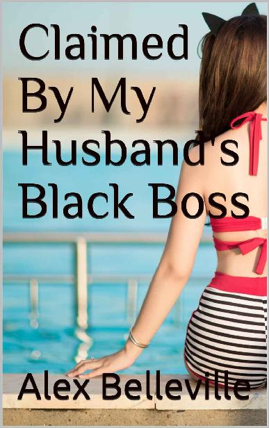 Claimed By My Husband's Black Boss: Phil watches Rachel get dominated on a company trip (Cuckold Co 1st Edition Pdf Free Download