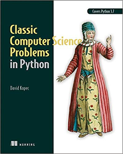 Classic Computer Science Problems in Python 1st Edition Pdf Free Download