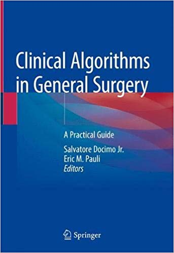 Clinical Algorithms in General Surgery: A Practical Guide 1st Edition Pdf Free Download