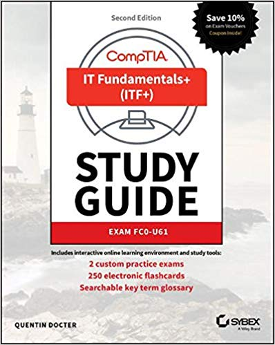 CompTIA IT Fundamentals+ (ITF+) Study Guide: Exam FC0-U61 2nd Edition Pdf Free Download