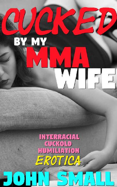 Cucked By My MMA Wife: Interracial Cuckold Humiliation Erotica 1st Edition Pdf Free Download