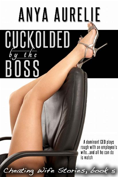 Cuckolded by the Boss (A dominant CEO plays rough with an employee's wife.and all he can do is watc 1st Edition Pdf Free Download