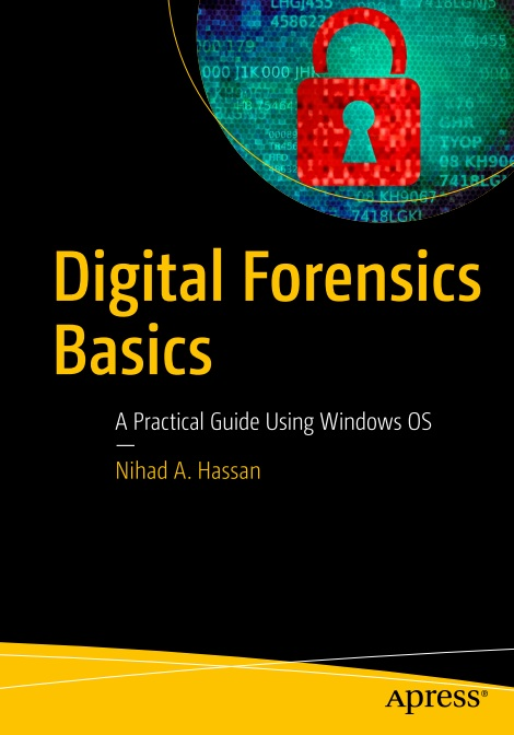 Digital Forensics Basics: A Practical Guide Using Windows OS 1st Edition Pdf Free Download