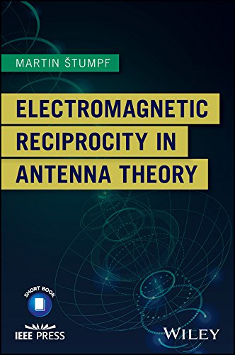 Electromagnetic Reciprocity in Antenna Theory 1st Edition Pdf Free Download