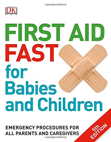 First Aid Fast for Babies and Children 1st Edition Pdf Free Download