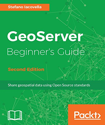 GeoServer Beginner's Guide 2nd Edition Pdf Free Download