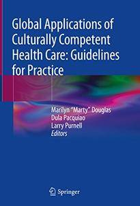 Global Applications of Culturally Competent Health Care 1st Edition Pdf Free Download