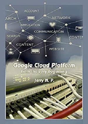 Google Cloud Platform from the very beginning 1st Edition Pdf Free Download