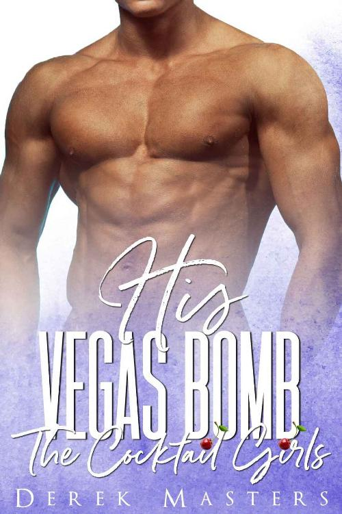 His Vegas Bomb: A Menage Romance (The Cocktail Girls) 1st Edition Pdf Free Download