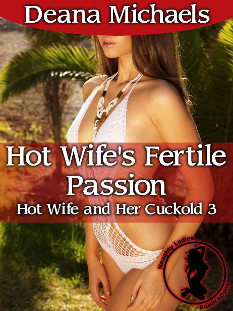 Hot Wife's Fertile Passion (Hot Wife and Her Cuckold 3) 1st Edition Pdf Free Download