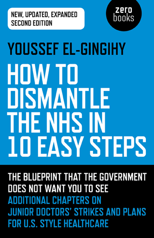 How to Dismantle the NHS in 10 Easy Steps 1st Edition Pdf Free Download