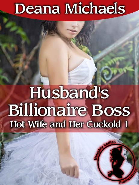 Downloading Husband's Billionaire Boss (Hot Wife and Her Cuckold 1) 1st Edition