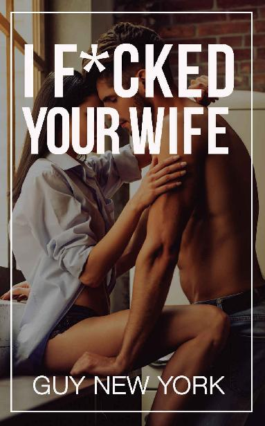 I Fucked Your Wife: Memoirs of a hung bull and the hotwives he's slept with 1st Edition Pdf Free Download