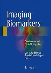 Imaging Biomarkers: Development and Clinical Integration 1st Edition Pdf Free Download