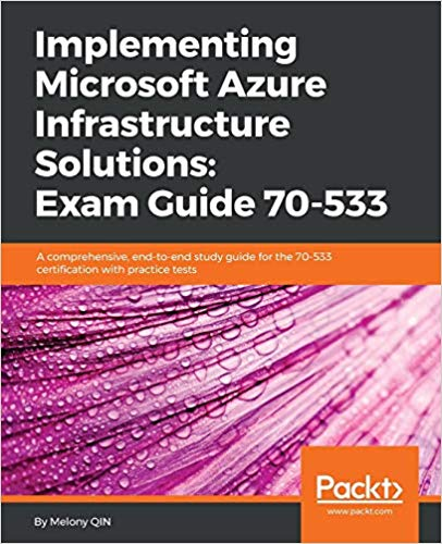 Implementing Microsoft Azure Infrastructure Solutions: Exam Guide 70-533 1st Edition Pdf Free Download