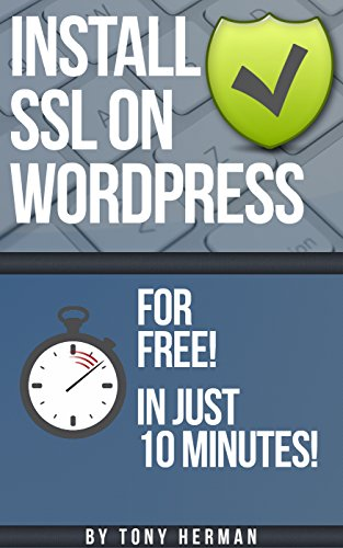 Install SSL on WordPress for FREE: In Just 10 Minutes! 1st Edition Pdf Free Download