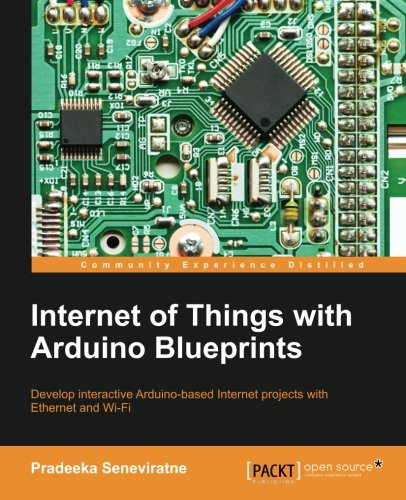 Internet of Things with Arduino Blueprints 1st Edition Pdf Free Download