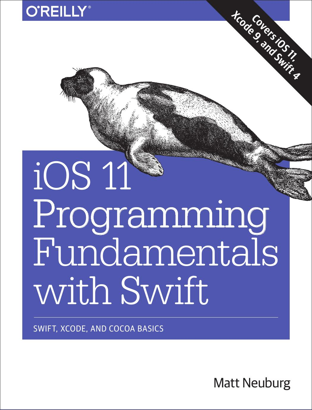 iOS 11 Programming Fundamentals with Swift: Swift, Xcode, and Cocoa Basics 1st Edition Pdf Free Download