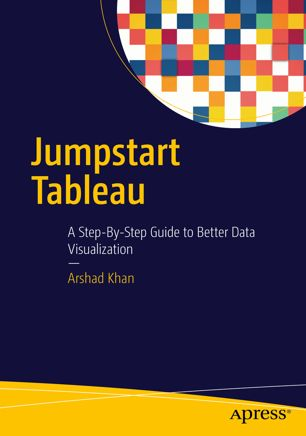 Jumpstart Tableau: A Step-By-Step Guide 1st Edition Pdf Free Download