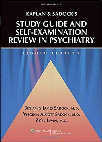 Kaplan and Sadock's Study Guide and Self-Examination Review in Psychiatry 8th Edition Pdf Free Download