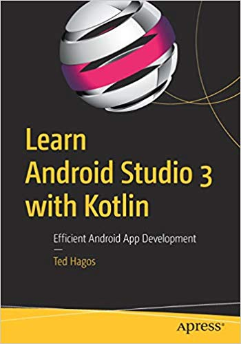 Learn Android Studio 3 with Kotlin 1st Edition Pdf Free Download