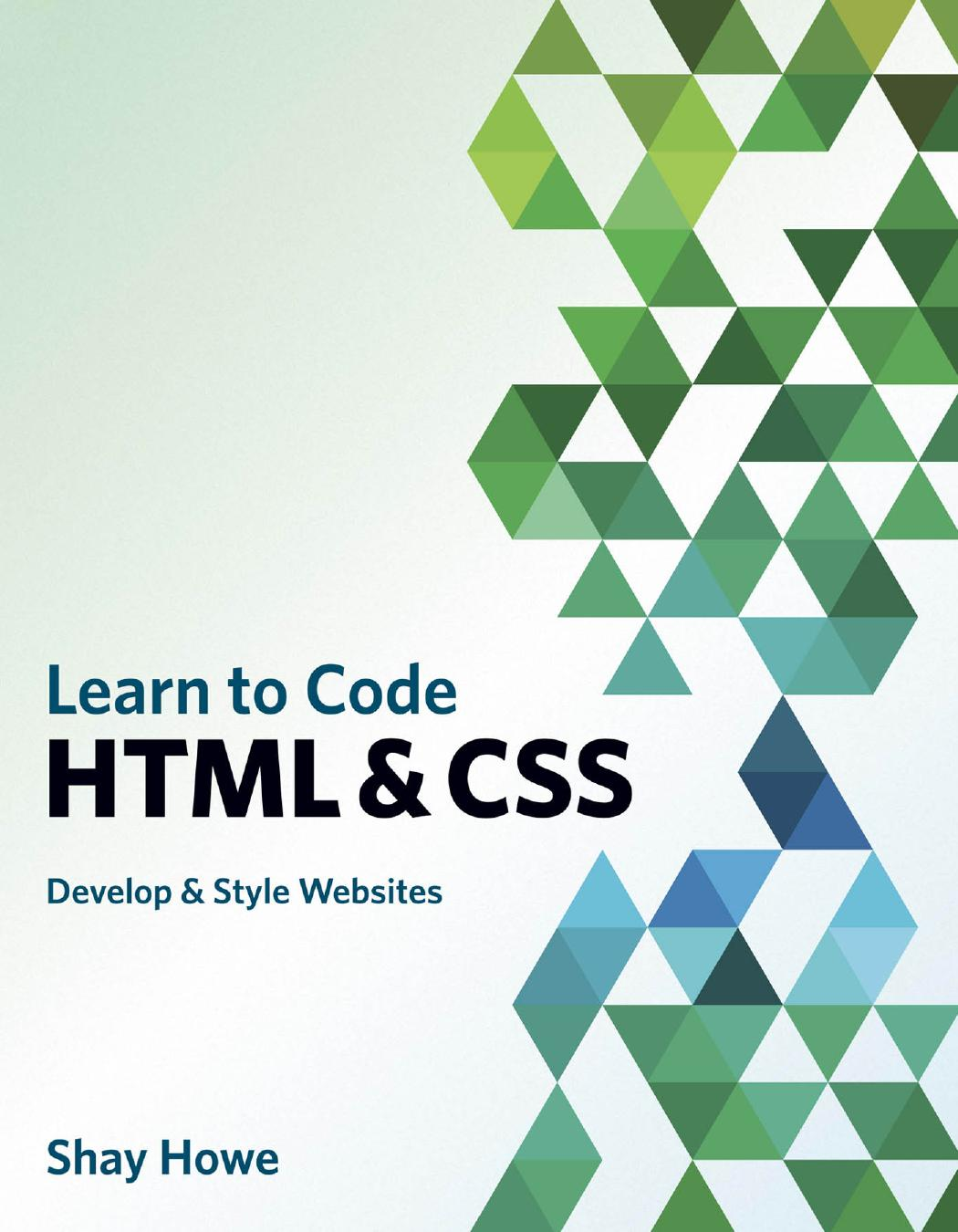 Learn to Code HTML and CSS: Develop and Style Websites 1st Edition Pdf Free Download