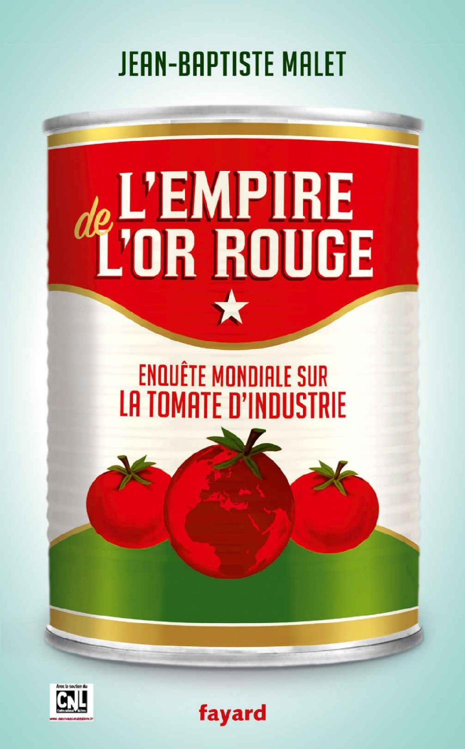 L'Empire de l'or rouge : Enquête mondiale sur la tomate d'industrie 1st Edition Pdf Free Download