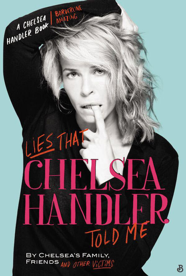 Lies That Chelsea Handler Told Me 1st Edition Pdf Free Download