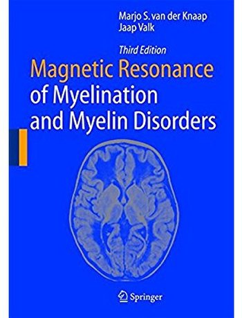 Magnetic Resonance of Myelination and Myelin Disorders 3rd Edition Pdf Free Download