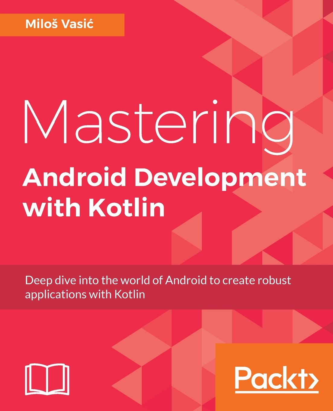 Mastering Android Development with Kotlin 1st Edition Pdf Free Download