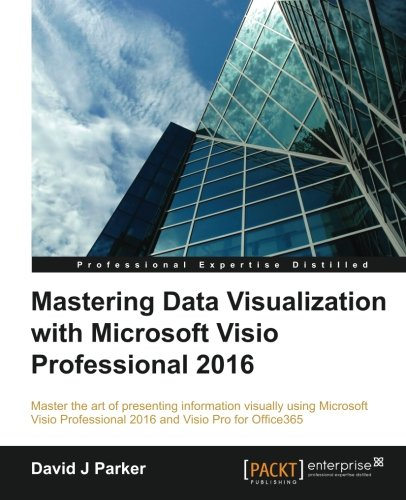 Mastering Data Visualization With Microsoft Visio Professional 2016 1st Edition Pdf Free Download