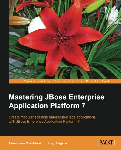 Mastering JBoss Enterprise Application Platform 7 1st Edition Pdf Free Download