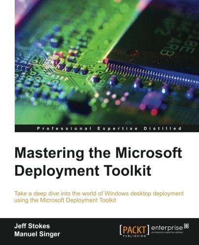 Mastering the Microsoft Deployment Toolkit 1st Edition Pdf Free Download