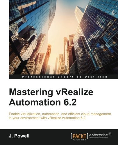 Mastering vRealize Automation 6.2 1st Edition Pdf Free Download