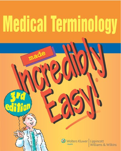 Medical Terminology Made Incredibly Easy! 3rd Edition Pdf Free Download